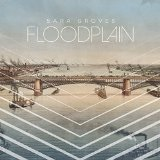 Floodplain Lyrics Sara Groves