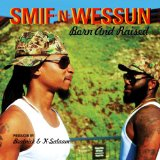 Born and Raised Lyrics Smif-N-Wessun