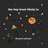 The Great Perhaps Lyrics The Boy Least Likely To