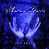 Desperate Lyrics Among Thorns