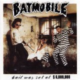 Bail Was Set at $6,000,000 Lyrics Batmobile
