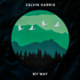 My Way (Single) Lyrics Calvin Harris