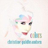 Colors Lyrics Christine Guldbrandsen