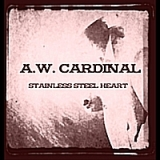 Stainless Steel Heart Lyrics A.W. Cardinal