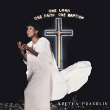 One Lord, One Faith, One Baptism Lyrics Aretha Franklin