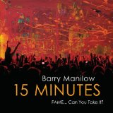 15 Minutes Lyrics Barry Manilow
