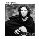 Heartbreak Lyrics Bert Jansch