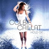 Hold On (Single) Lyrics Colbie Caillat