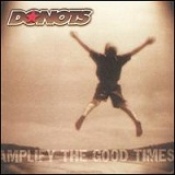 Amplify the Good Times Lyrics Donots