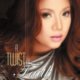 A Twist Of Faith Lyrics Faith Cuneta