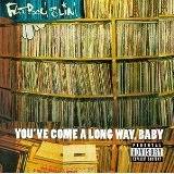 You've Come  A Long Way, Baby Lyrics Fat Boy Slim