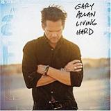 Living Hard Lyrics Gary Allan