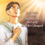 Jamie Rivera Sings The Songs Inspired By the Life of St. Pedro Calungsod Lyrics Jamie Rivera