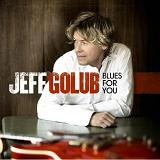 Blues For You Lyrics Jeff Golub