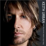 Love, Pain & the Whole Crazy Thing Lyrics Keith Urban