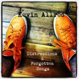 Distractions & Forgotten Songs Lyrics Kevin Allred