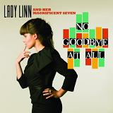 No Goodbye At All Lyrics Lady Linn & Her Magnificent Seven