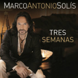 Tres Semanas (Single) Lyrics Marco Antonio Solis
