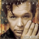 Cuttin' Heads Lyrics Mellencamp John Cougar