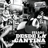 Desde La Cantina, Vol. 1 Lyrics Pesado