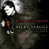 Brand New Strings Lyrics Ricky Skaggs