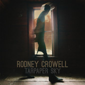 Tarpaper Sky Lyrics Rodney Crowell