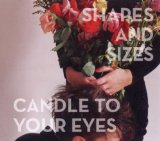 Candle To Your Eyes Lyrics Shapes And Sizes