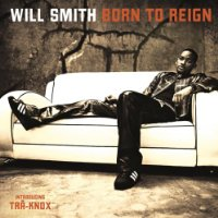 Born To Reign Lyrics Smith Will