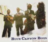 Next Go 'Round Lyrics The Blue Canyon Boys