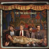 For The Good Times Lyrics The Little Willies