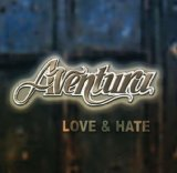 love and hate Lyrics Aventura