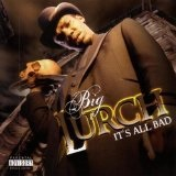 It's All Bad: Greatest Hits Lyrics Big Lurch
