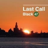 Last Call Lyrics Black 47