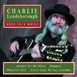 Once in a While Lyrics Charlie Landsborough
