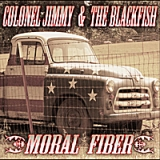 Moral Fiber Lyrics Colonel Jimmy & The Blackfish