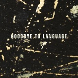 Goodbye To Language Lyrics Daniel Lanois