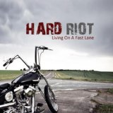 Living on a Fast Lane Lyrics Hard Riot