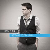 Reasons To Try Again Lyrics Kevin Blaine
