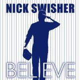 Believe Lyrics Nick Swisher