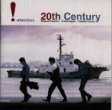 !-attention- Lyrics 20th Century