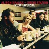 New Favorite Lyrics Alison Krauss & Union Station