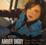 Passion, Pride and What Might Have Been Lyrics Amber Digby