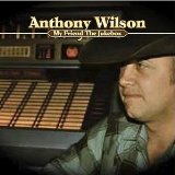 My Friend the Jukebox Lyrics Anthony Wilson