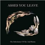The Inheritance Of Sin And Shame Lyrics Ashes You Leave