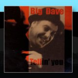 Tellin' You Lyrics Big Dave