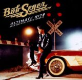 Ultimate Hits: Rock And Roll Never Forgets Lyrics Bob Seger