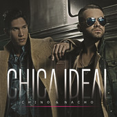 Chica Ideal (Single) Lyrics Chino & Nacho