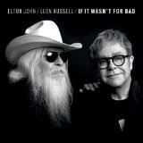 If It Wasn't For Bad (Single) Lyrics Elton John & Leon Russell