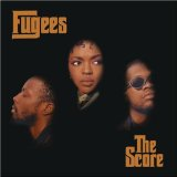 The Score Lyrics Fugees