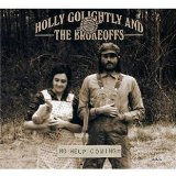 No Help Coming Lyrics Holly Golightly & The Brokeoffs